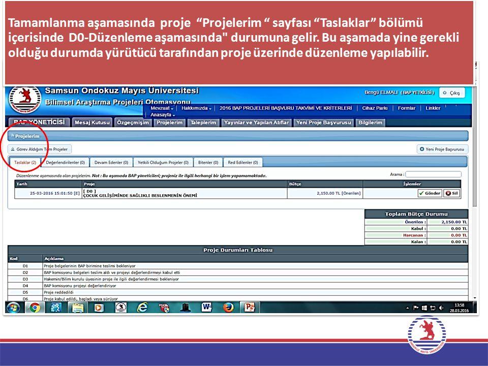 """Tamamlanma aşamasında proje """"Projelerim """" sayfası """"Taslaklar"""" bölümü içerisinde D0-Düzenleme aşamasında"""