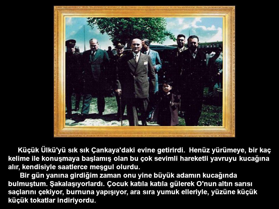 Atatürk, yaşamı boyunca tüm sevdiklerine
