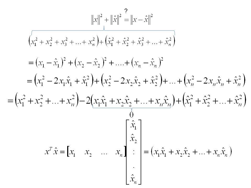 Son olarak: olmak üzere, x ve y 'nin iç çarpımı olarak tanımlanır.