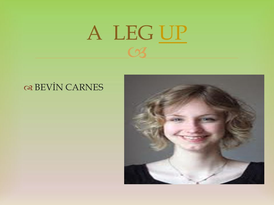   BEVİN CARNES A LEG UPUP