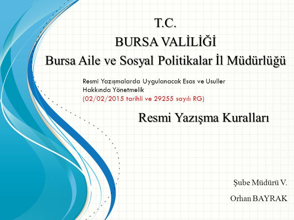 Şube Müdürü V.Orhan BAYRAK Resmi Yazışma Kuralları T.C.