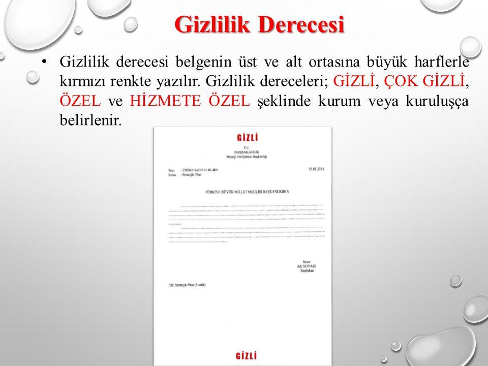 Gizlilik Derecesi Gizlilik derecesi belgenin üst ve alt ortasına büyük harflerle kırmızı renkte yazılır.
