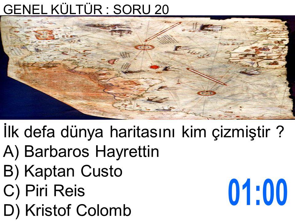 GENEL KÜLTÜR : SORU 20 İlk defa dünya haritasını kim çizmiştir .