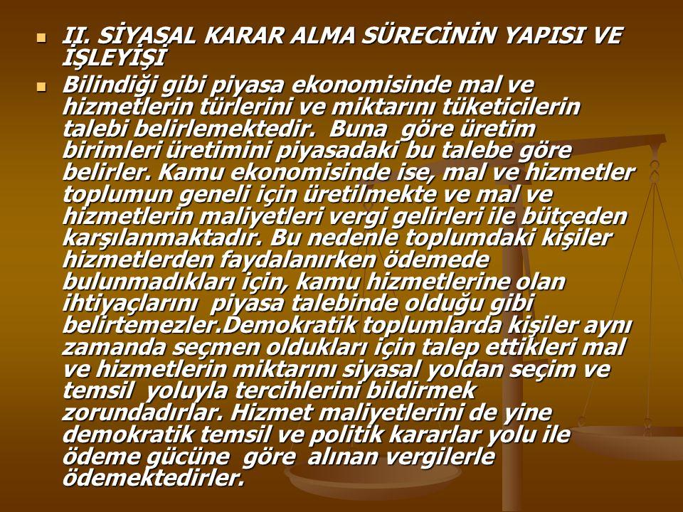 II. SİYASAL KARAR ALMA SÜRECİNİN YAPISI VE İŞLEYİŞİ II.