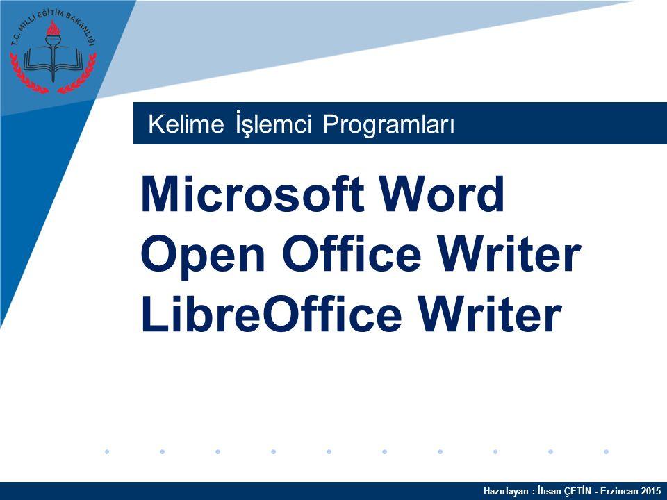 Hazırlayan : İhsan ÇETİN - Erzincan 2015 MicroSoft Word Nasıl Açılır.