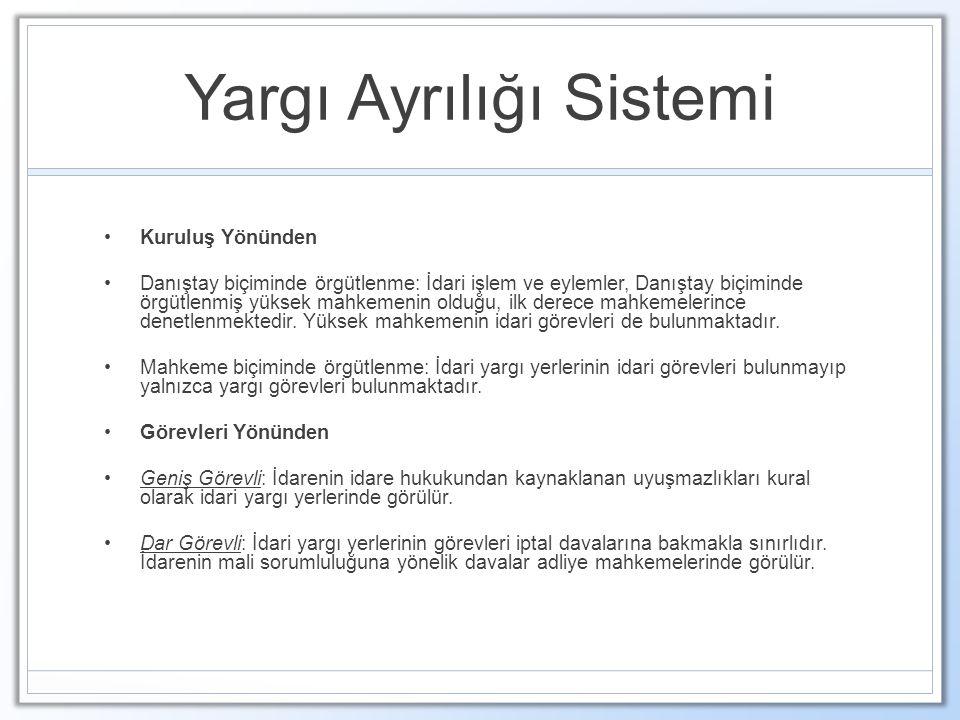 Yargı Ayrılığı Sistemi Kuruluş Yönünden Danıştay biçiminde örgütlenme: İdari işlem ve eylemler, Danıştay biçiminde örgütlenmiş yüksek mahkemenin olduğ
