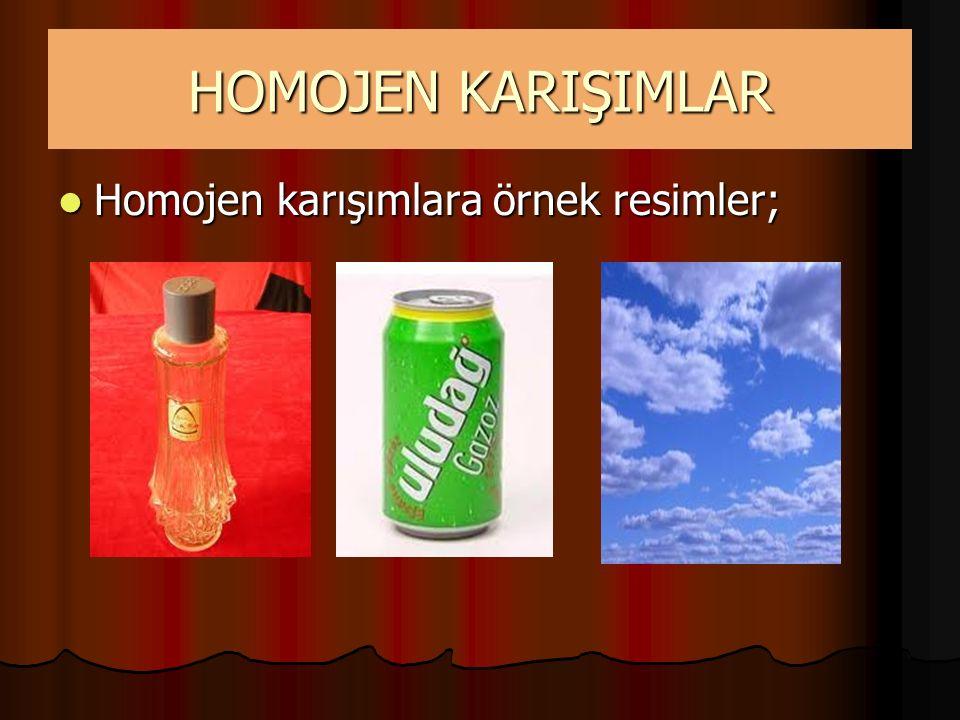 HOMOJEN KARIŞIMLAR Homojen karışımlara örnek resimler; Homojen karışımlara örnek resimler;