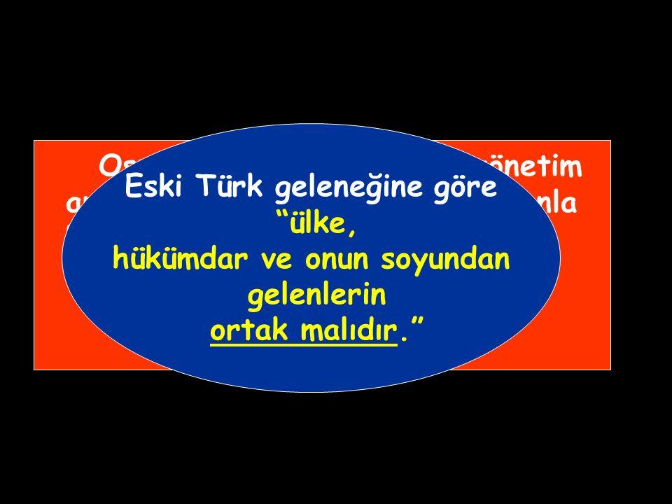 Osmanlı merkeziyetçi bir yönetim anlayışına sahip olduğu için zamanla bu veraset sisteminde bazı değişiklikler yapıldı.