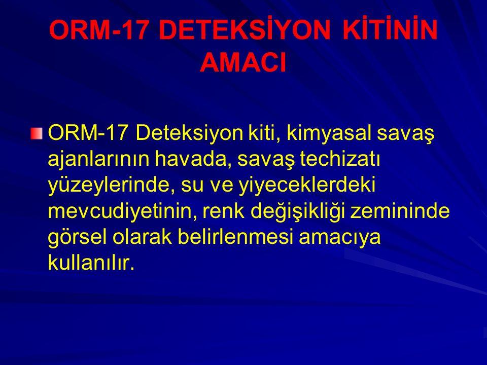 ORM-17 DETEKSİYON KİTİ Dr.Tbp.Bnb. Zeki İlker KUNAK KBRN. BD. BŞK.LIĞI