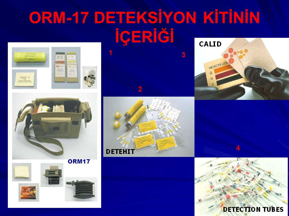 ORM-17 DETEKSİYON KİTİNİN AMACI ORM-17 Deteksiyon kiti, kimyasal savaş ajanlarının havada, savaş techizatı yüzeylerinde, su ve yiyeceklerdeki mevcudiyetinin, renk değişikliği zemininde görsel olarak belirlenmesi amacıya kullanılır.