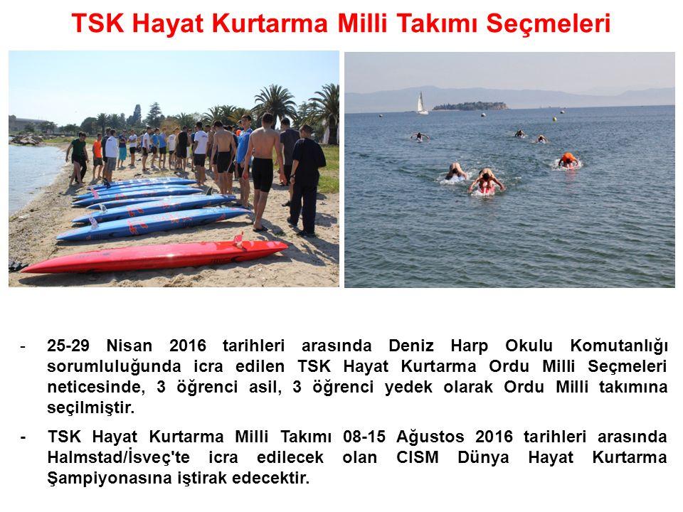 TSK Hayat Kurtarma Milli Takımı Seçmeleri -25-29 Nisan 2016 tarihleri arasında Deniz Harp Okulu Komutanlığı sorumluluğunda icra edilen TSK Hayat Kurtarma Ordu Milli Seçmeleri neticesinde, 3 öğrenci asil, 3 öğrenci yedek olarak Ordu Milli takımına seçilmiştir.
