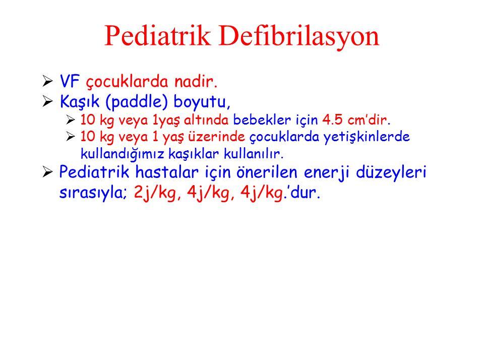 Pediatrik Defibrilasyon  VF çocuklarda nadir.