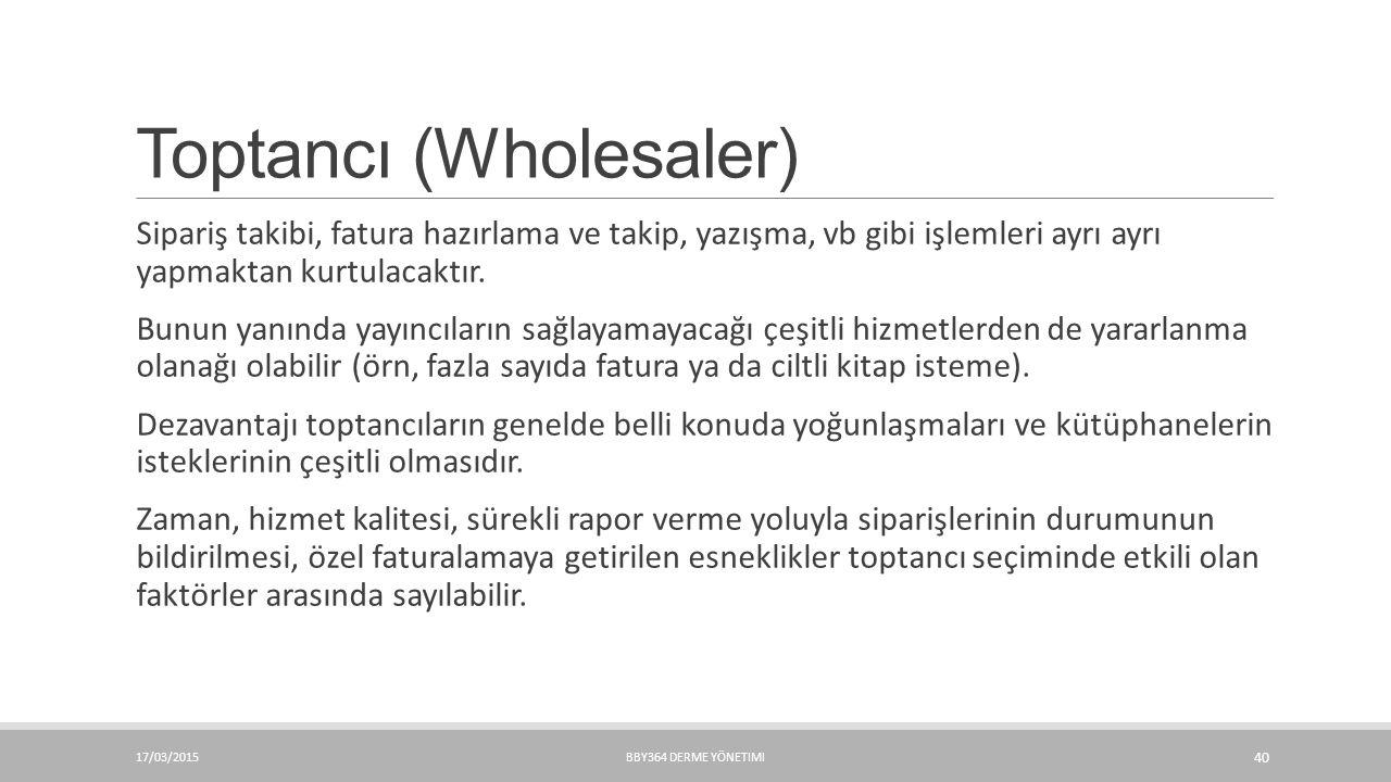 Toptancı (Wholesaler) Sipariş takibi, fatura hazırlama ve takip, yazışma, vb gibi işlemleri ayrı ayrı yapmaktan kurtulacaktır. Bunun yanında yayıncıla