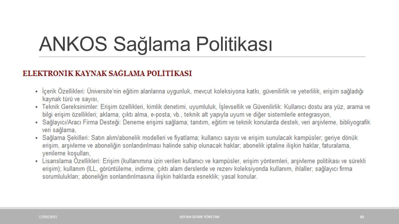 ANKOS Sağlama Politikası 17/03/2015BBY364 DERME YÖNETIMI 49