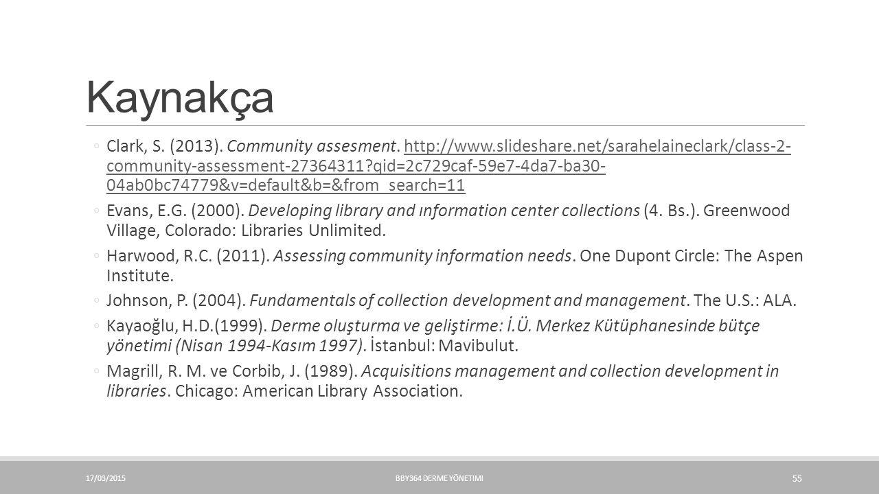 Kaynakça ◦Clark, S. (2013). Community assesment. http://www.slideshare.net/sarahelaineclark/class-2- community-assessment-27364311?qid=2c729caf-59e7-4