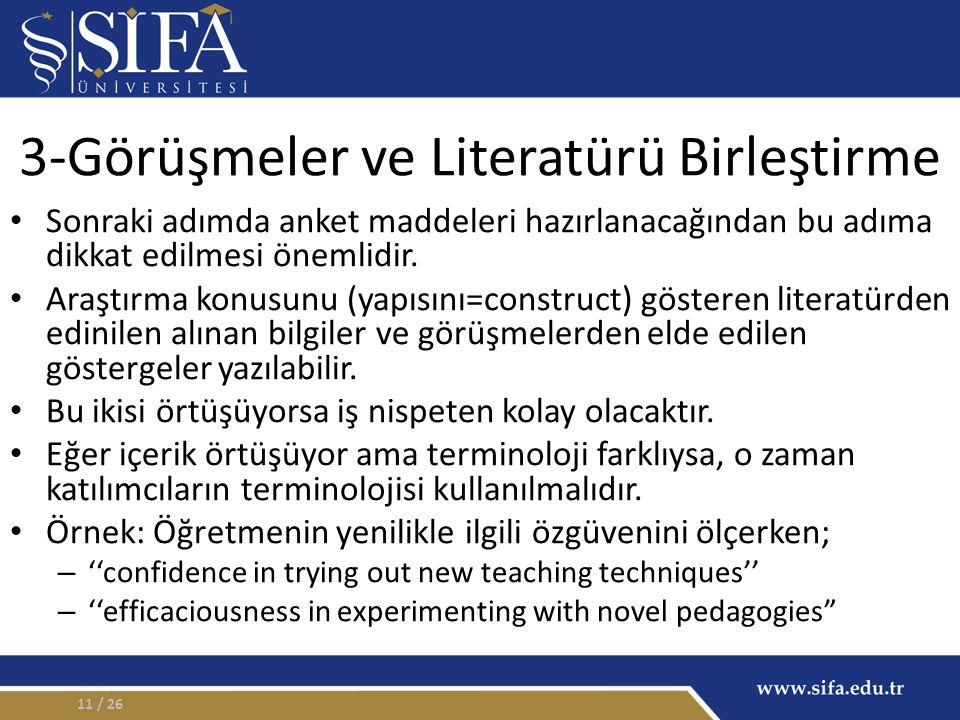 3-Görüşmeler ve Literatürü Birleştirme Sonraki adımda anket maddeleri hazırlanacağından bu adıma dikkat edilmesi önemlidir.