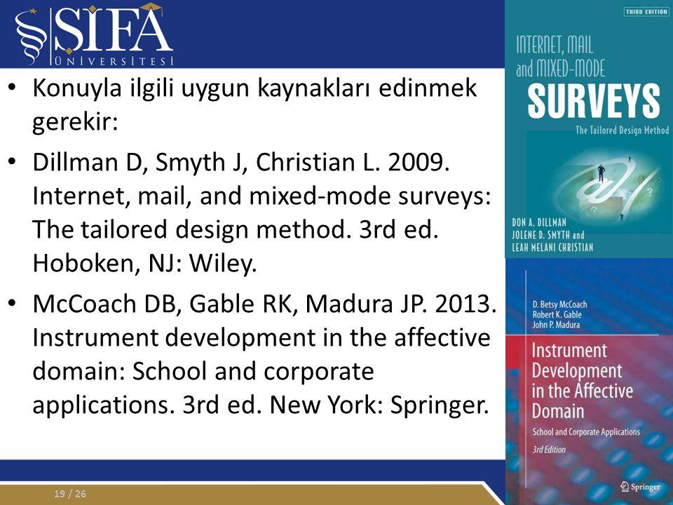 Konuyla ilgili uygun kaynakları edinmek gerekir: Dillman D, Smyth J, Christian L.