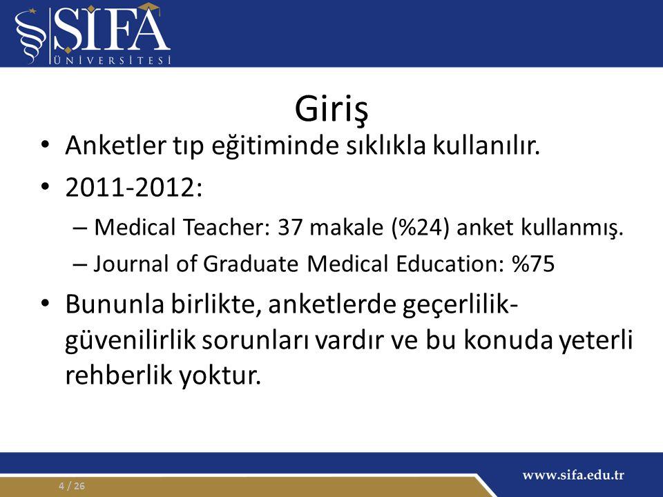 Giriş Anketler tıp eğitiminde sıklıkla kullanılır.