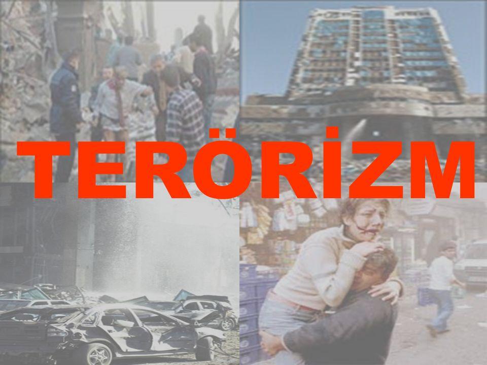 TERÖR: Tedhiş, yıldırma, korkutma TERÖRİZM Siyasal, sosyal, etnik, dini amaçlar için örgütlü, sistemli ve sürekli terör kullanmayı yöntem olarak benimseyen bir strateji anlayışı