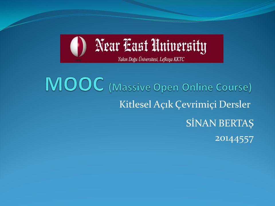 Kitlesel Açık Çevrimiçi Dersler SİNAN BERTAŞ 20144557