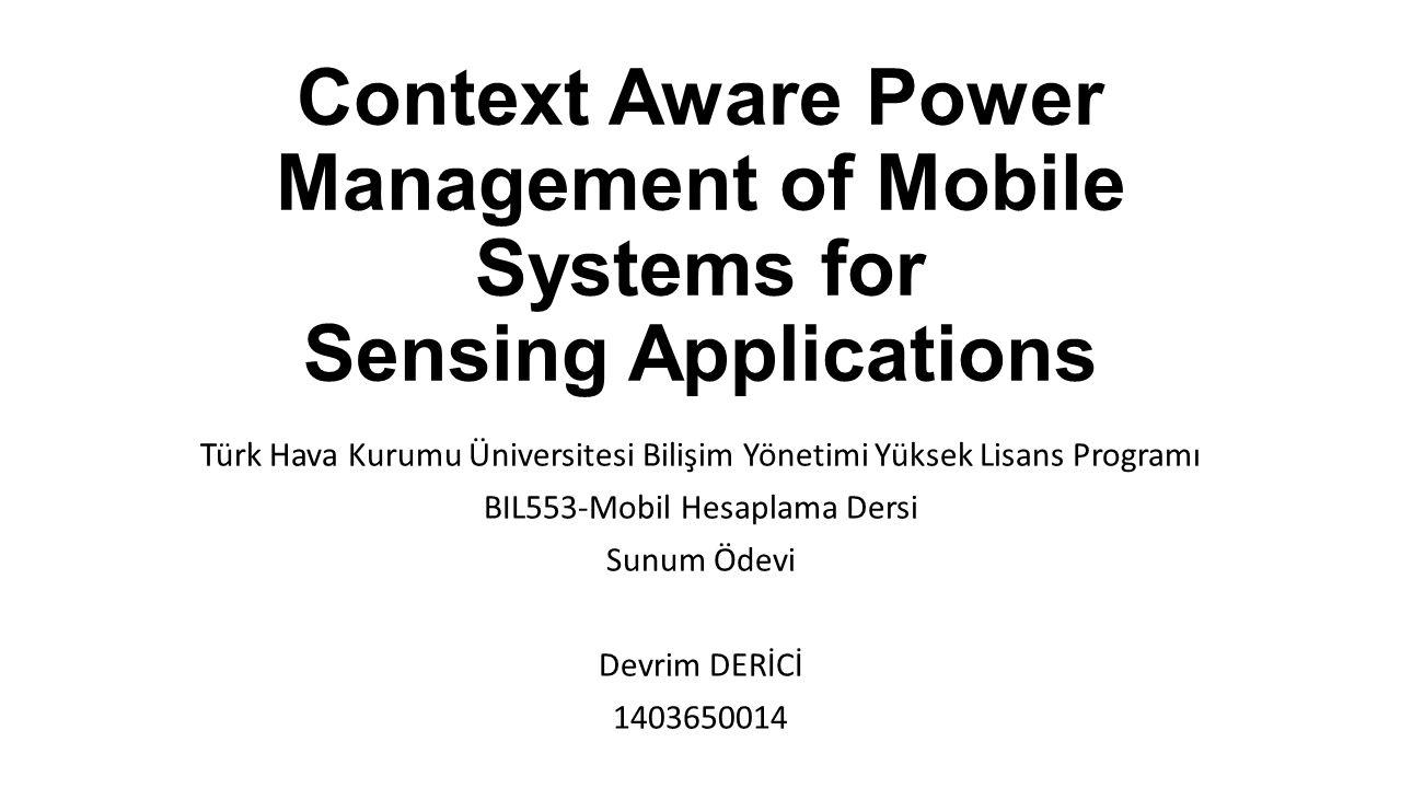 Örnek Uygulama - I Context Aware DPM hava kalitesi izleme uygulaması olan CitiSense projesinde kullanılmış ve sonuçları değerlendirilmiştir.
