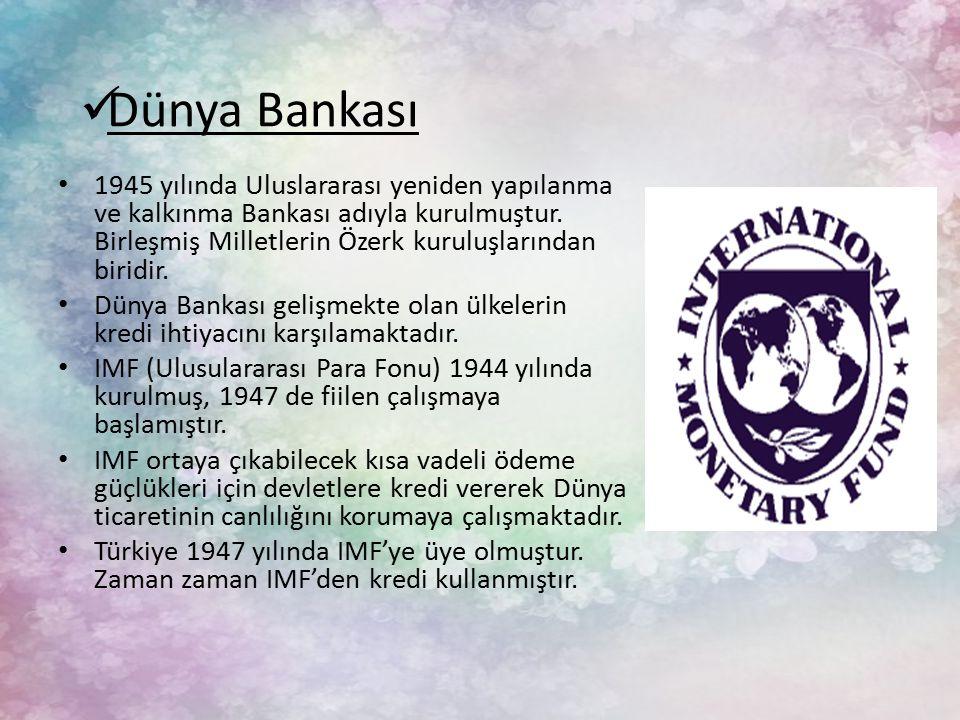 Dünya Bankası 1945 yılında Uluslararası yeniden yapılanma ve kalkınma Bankası adıyla kurulmuştur.