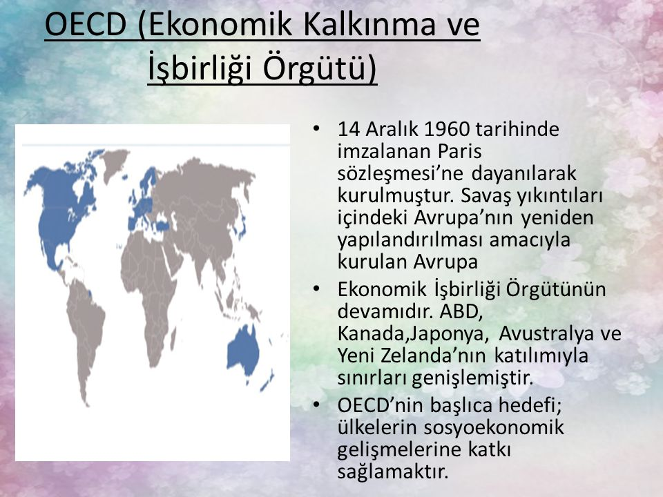 OECD (Ekonomik Kalkınma ve İşbirliği Örgütü) 14 Aralık 1960 tarihinde imzalanan Paris sözleşmesi'ne dayanılarak kurulmuştur.