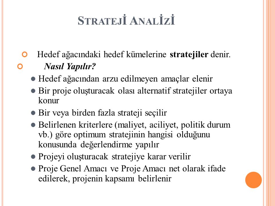 S TRATEJ İ A NAL İ Z İ Hedef ağacındaki hedef kümelerine stratejiler denir.