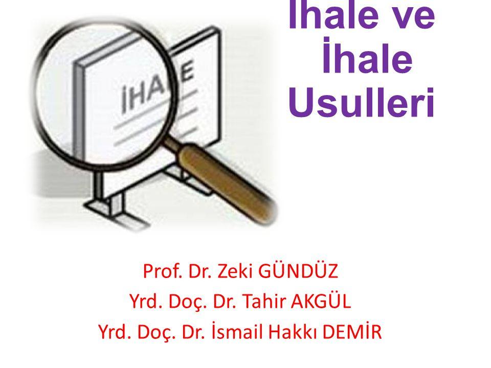 İhale ve İhale Usulleri Prof. Dr. Zeki GÜNDÜZ Yrd.