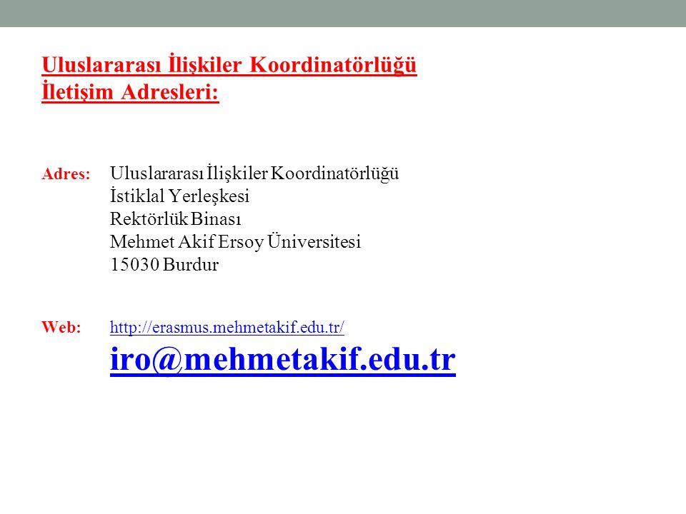 Uluslararası İlişkiler Koordinatörlüğü İletişim Adresleri: Adres: Uluslararası İlişkiler Koordinatörlüğü İstiklal Yerleşkesi Rektörlük Binası Mehmet A