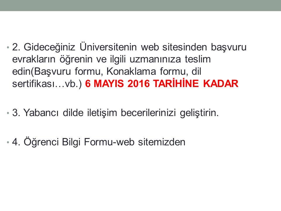 2. Gideceğiniz Üniversitenin web sitesinden başvuru evrakların öğrenin ve ilgili uzmanınıza teslim edin(Başvuru formu, Konaklama formu, dil sertifikas