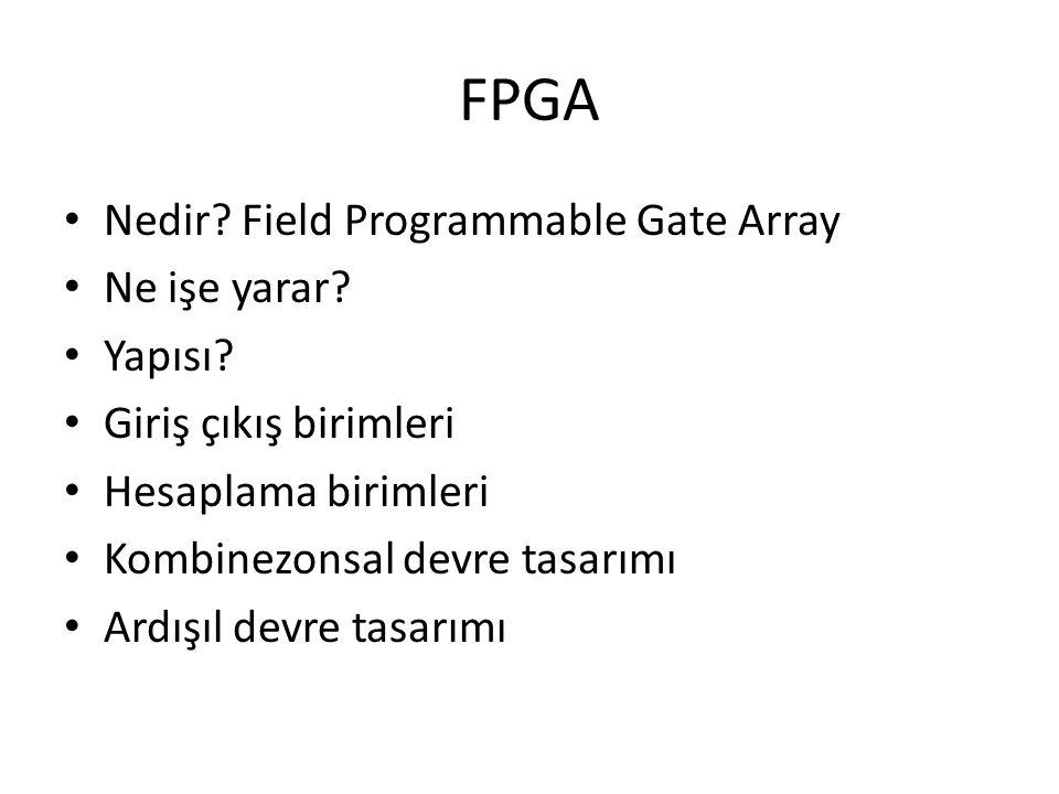 FPGA Nedir. Field Programmable Gate Array Ne işe yarar.