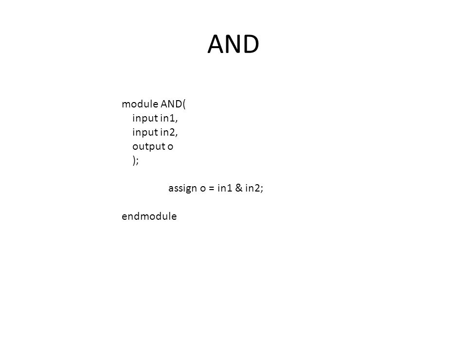 AND module AND( input in1, input in2, output o ); assign o = in1 & in2; endmodule