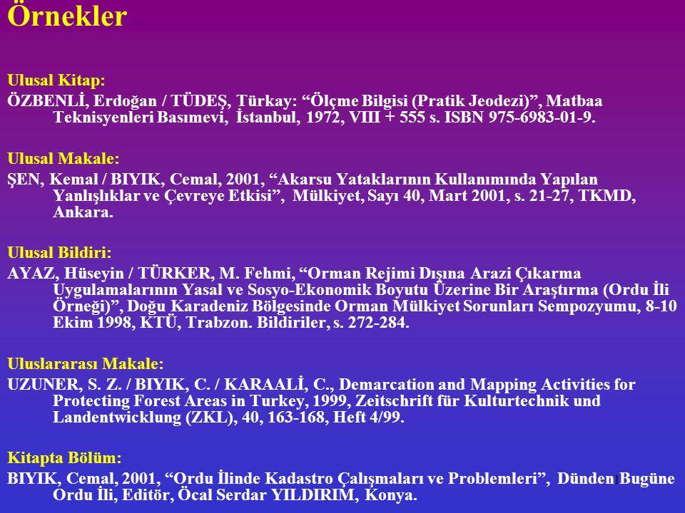 """11 Örnekler Ulusal Kitap: ÖZBENLİ, Erdoğan / TÜDEŞ, Türkay: """"Ölçme Bilgisi (Pratik Jeodezi)"""", Matbaa Teknisyenleri Basımevi, İstanbul, 1972, VIII + 55"""