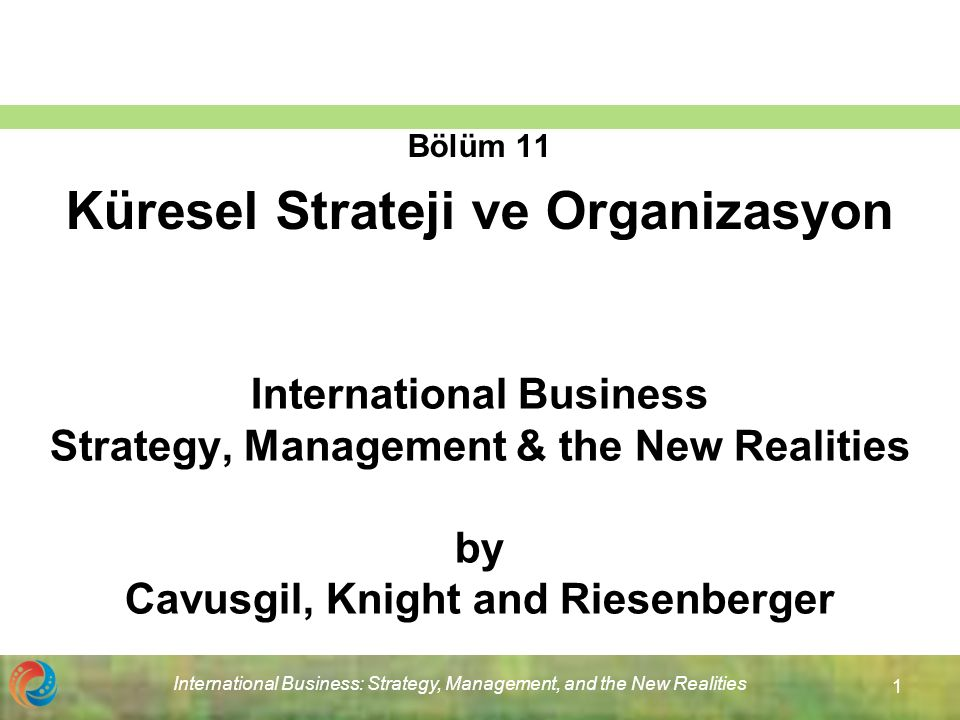 International Business: Strategy, Management, and the New Realities 2 Hedefler Uluslararası ticarette stratejinin rolü Entegrasyon-duyarlılık çerçevesi Entegrasyon-duyarlılık çerçevesinde ortaya çıkan farklı stratejiler Organizasyon yapısı Uluslararası operasyonlar için alternatif organizasyonel düzenlemeler Küresel bir firma kurmak İşleyen bir organizasyonel değişimi ortaya koymak