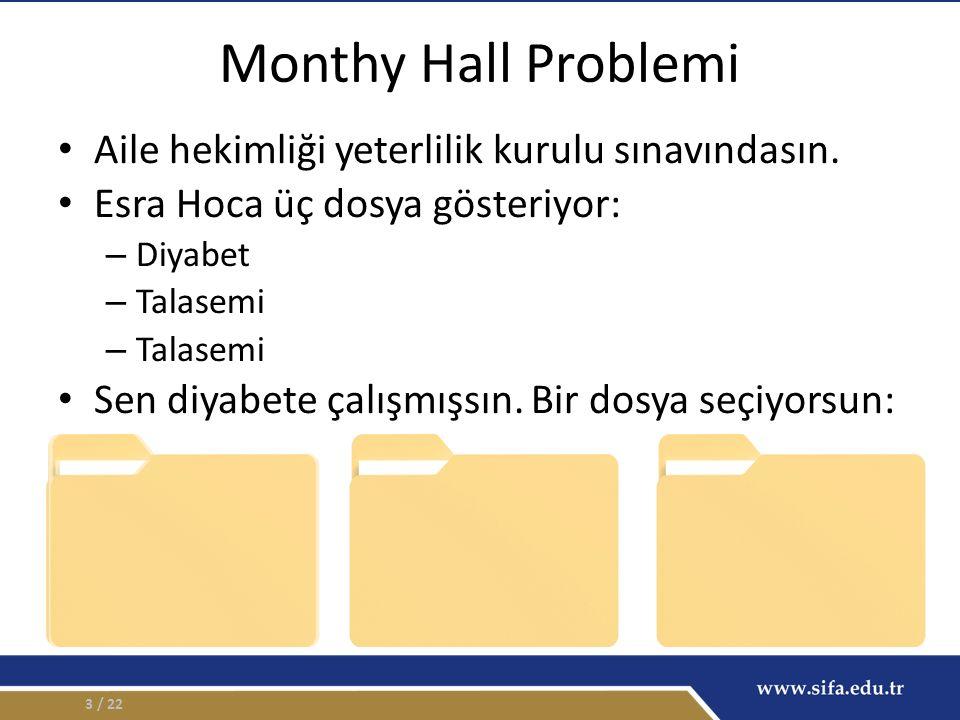 Monthy Hall Problemi Aile hekimliği yeterlilik kurulu sınavındasın.
