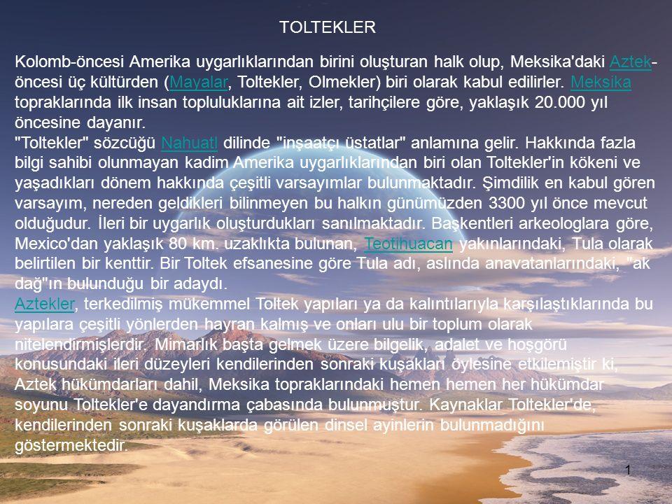 2 Nahuatl efsaneleri Toltekler i tüm halkların ataları olarak kabul eder.