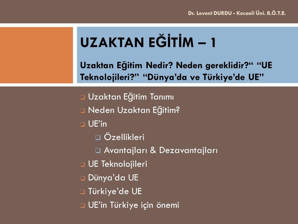 22 Türkiye'de UE  Türkiye'de UE çalışmaları, 1927 yılında iletişim yoluyla e ğ itim kavramının telaffuz edilmesi ile birlikte gündeme gelmiştir.