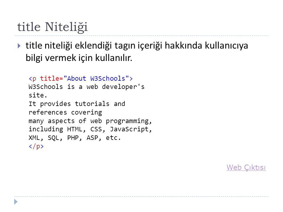 title Niteliği  title niteliği eklendiği tagın içeriği hakkında kullanıcıya bilgi vermek için kullanılır.