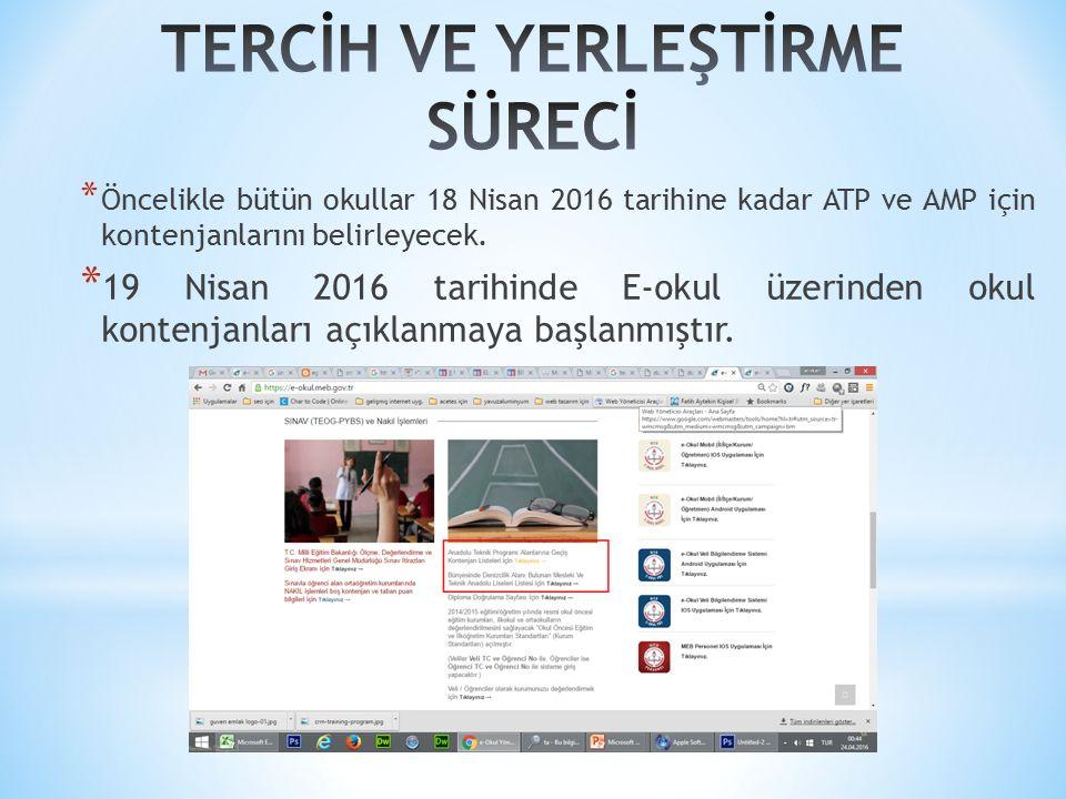* Öncelikle bütün okullar 18 Nisan 2016 tarihine kadar ATP ve AMP için kontenjanlarını belirleyecek.