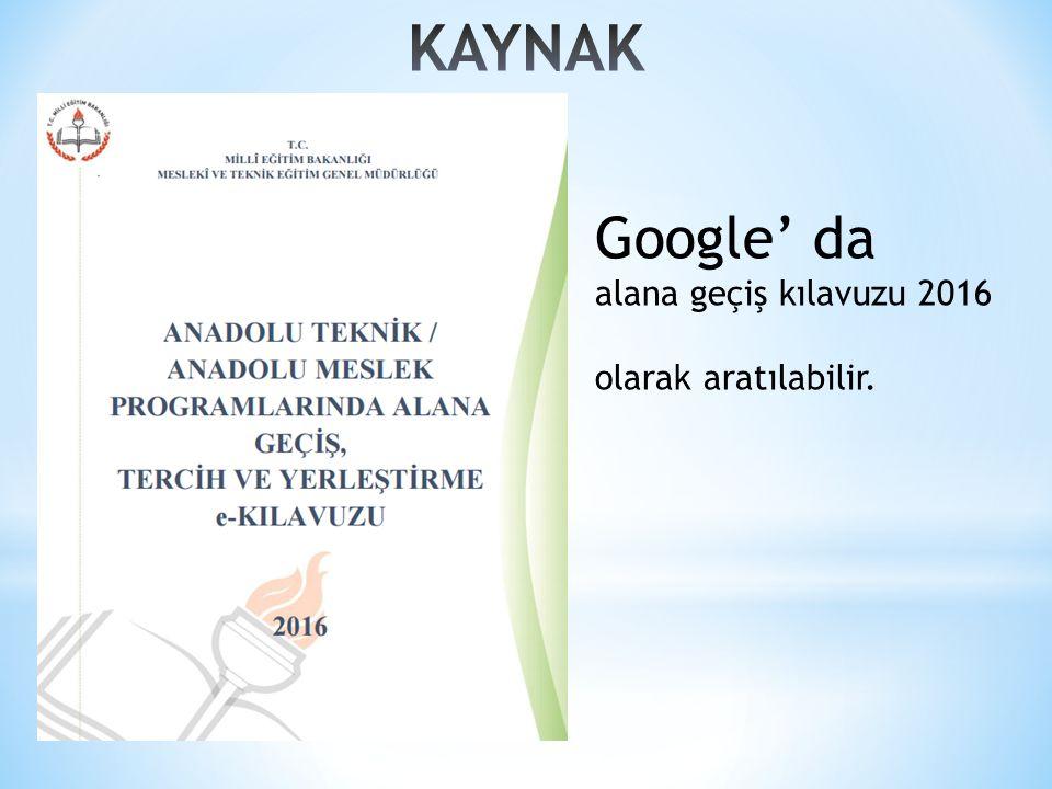 Google' da alana geçiş kılavuzu 2016 olarak aratılabilir.