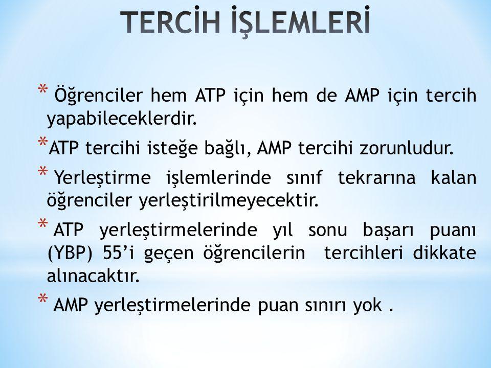 * Öğrenciler hem ATP için hem de AMP için tercih yapabileceklerdir.