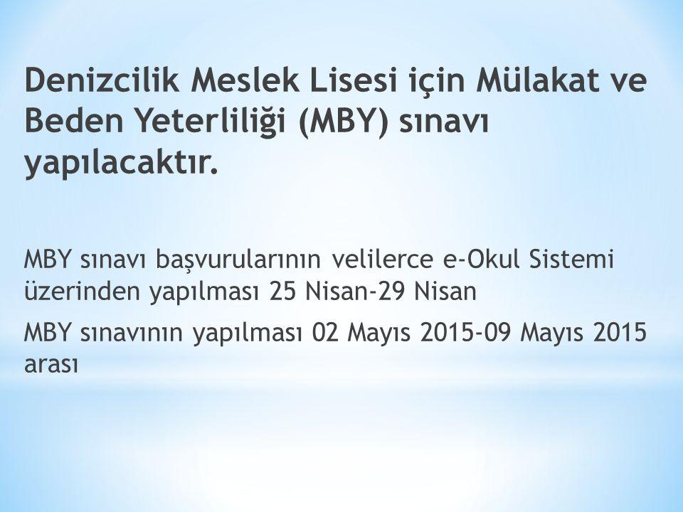 Denizcilik Meslek Lisesi için Mülakat ve Beden Yeterliliği (MBY) sınavı yapılacaktır.