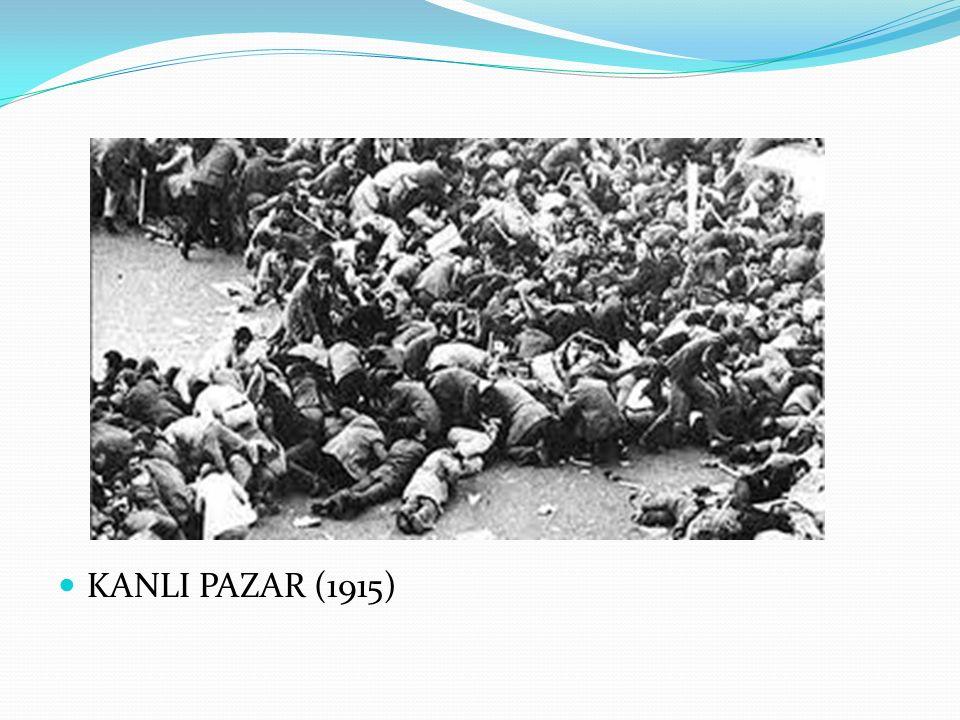 KANLI PAZAR (1915)