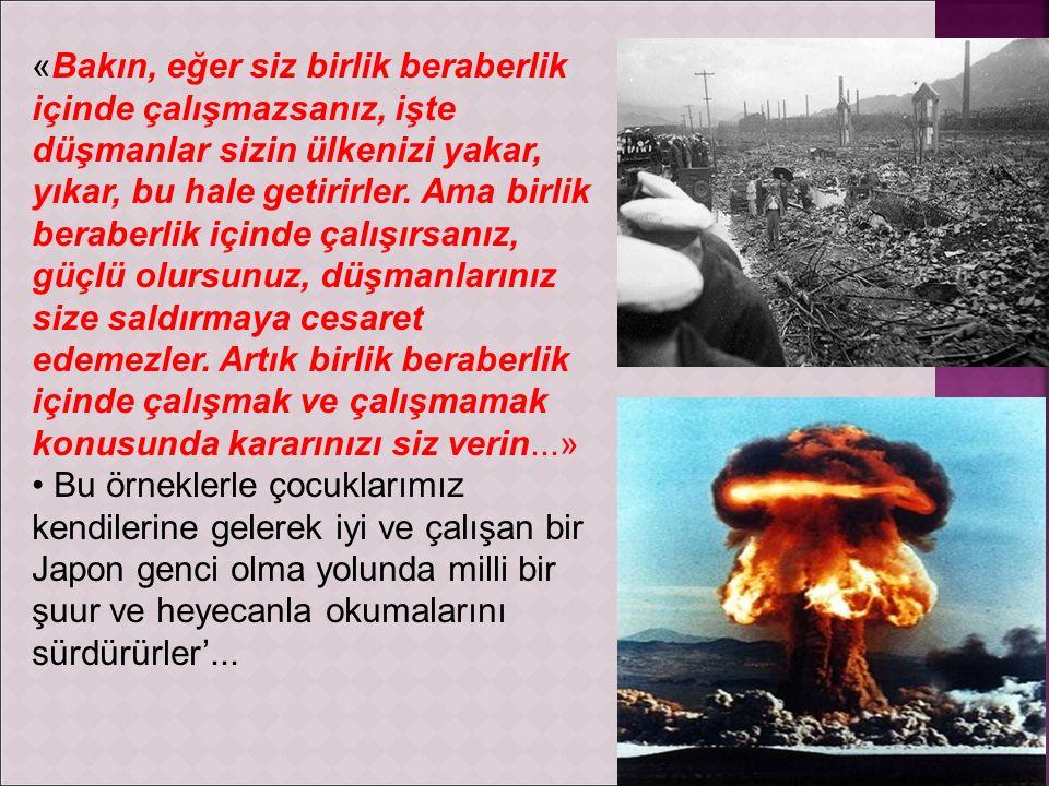 «Bakın, eğer siz birlik beraberlik içinde çalışmazsanız, işte düşmanlar sizin ülkenizi yakar, yıkar, bu hale getirirler.