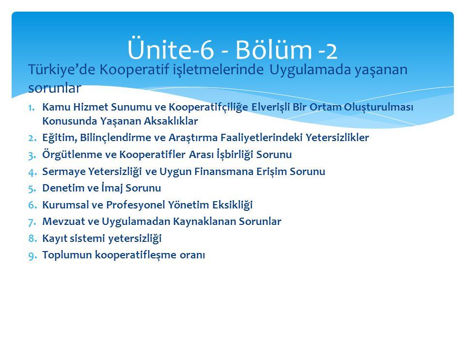  Türkiye'de kooperatiflerin, Milli Gelir, Üretim, istihdam, Yatırım, Dış Ticaret rakamları içindeki payı ile faaliyet gösterdikleri sektör içerisindeki payları yeterince bilinememektedir.