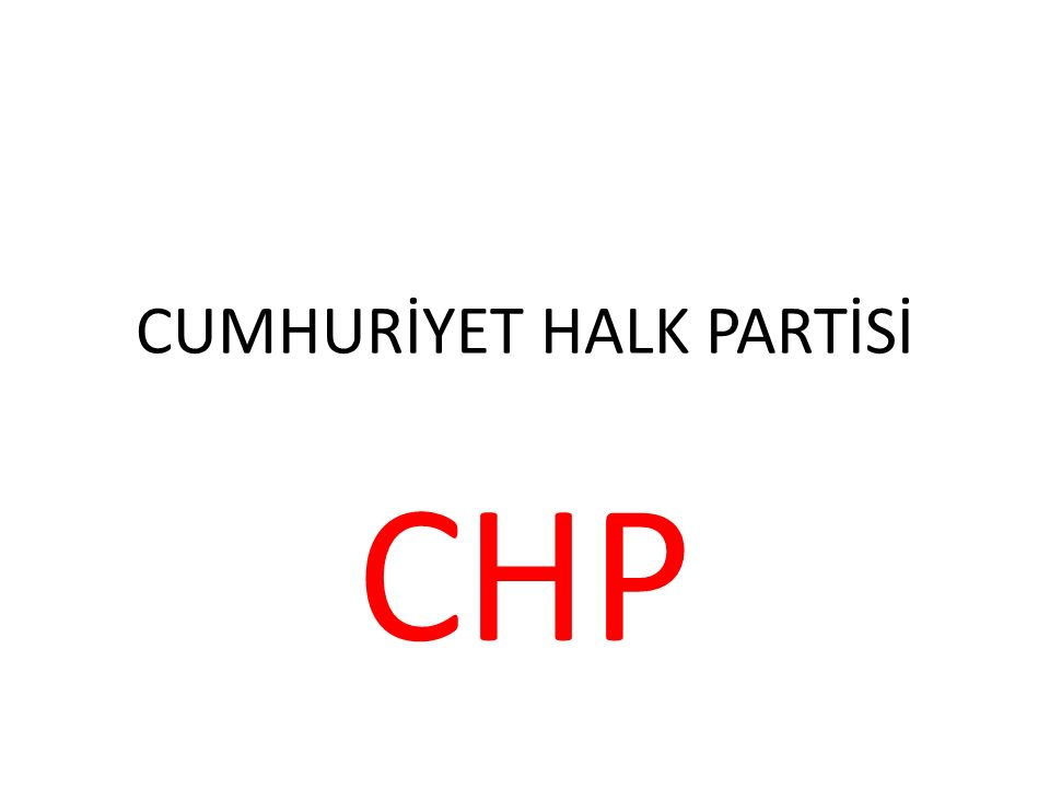 CUMHURİYET HALK PARTİSİ CHP