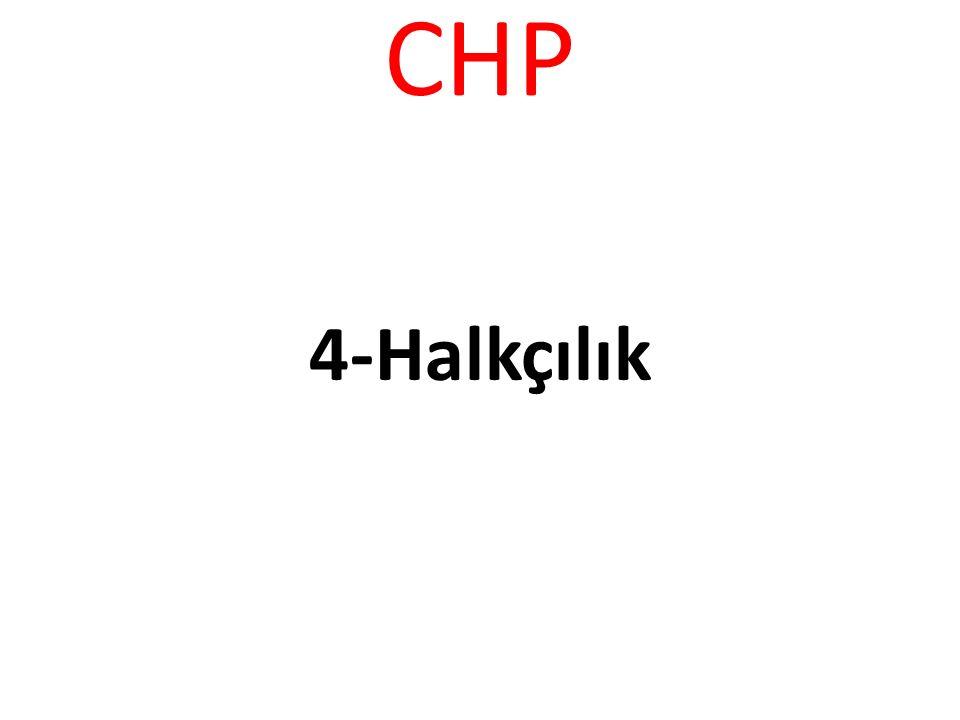 CHP Bu anlamda karar verme karar alma sürecinde toplanan bilgiler ışığında sorunların çözümü ya kolektif, ya komite ya da grup kararı ile ortaya çıkmasından yanadır.Bu bağlamda Yerel Yönetimler vatandaşa en yakın olan idari yapılardır.