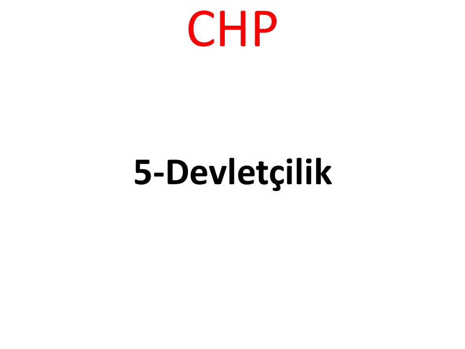 CHP -Adil ve Güvenli bir dünya için…