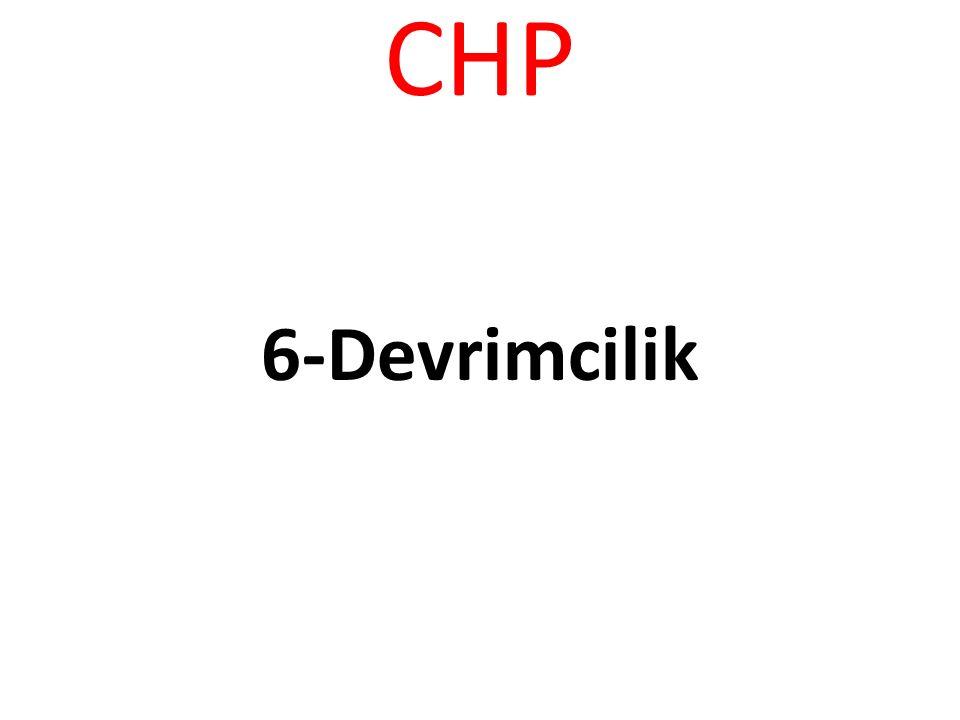 CHP 6-Devrimcilik